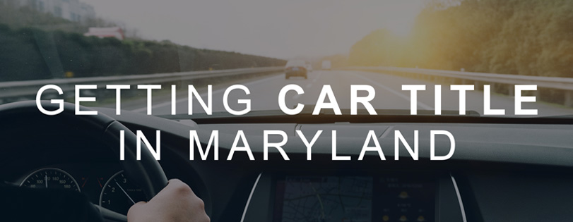 getting car title in maryland